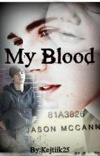 My Blood [Jason McCann] by Kejtiik25