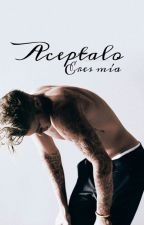 Acéptalo, Eres mía. by where_sthefood