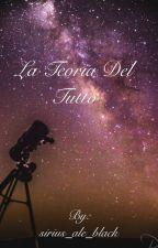 La teoria del tutto. by Iridi_Verdi