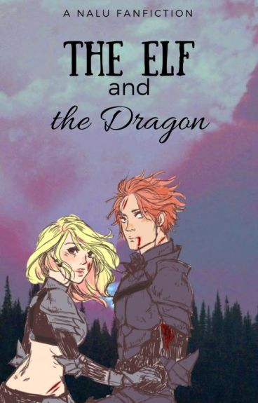 The Elf and The Dragon (Fairy Tail AU)