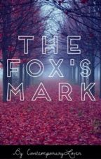 The Fox's Mark by ContemporaryLover