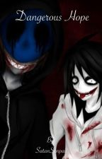 Dangerous Hope (Jeff The Killer x Eyeless Jack) by SatanSenpaii