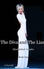 (ΥΠΟ ΔΙΟΡΘΩΣΗ) Mismatched Couples (book one) - The Diva and The Liar by ThomaiBR