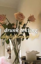 drunk texting 》s.w. by daylightmoonlight