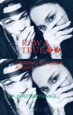 Raw & True  Kehlani x August by _SweetSexySavage
