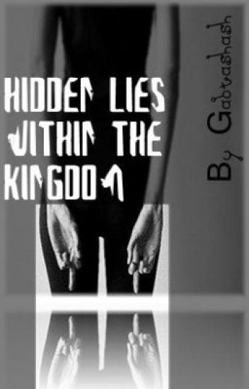 Hidden Lies within the Kingdom
