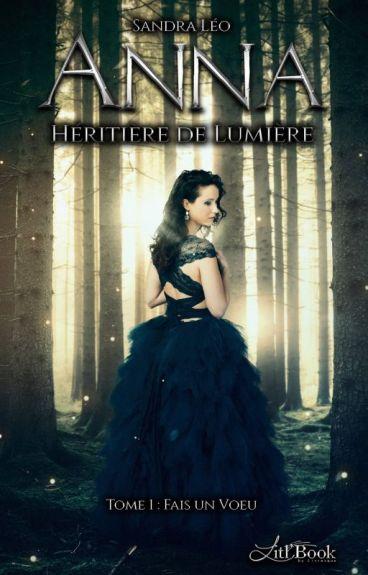 Anna, Héritière de lumière - Tome 1 Fais un voeu ( Sous contrat d'édition) by sandraleo31