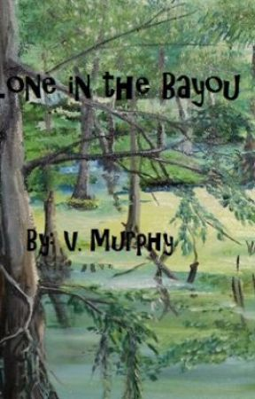 Alone in the Bayou (on hold) by xXmurphdogXx