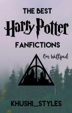 The Best Harry Potter Fanfictions  on Wattpad {#Wattys2016} by LilyEvans130