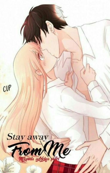 Stay Away From Me!