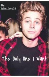 The Only One I Want (Luke Hemmings) by lukes_love35