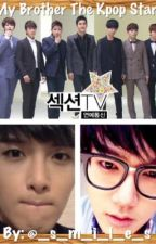 My brother the kpop star (SJ FF) by _s_m_i_l_e_s