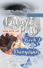 Future Past [ Fairy tail Fanfiction: Nashi and Hikaru story][[NaLu Story]] by khiegilsan