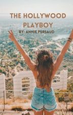 The Hollywood Playboy by Anniexo13