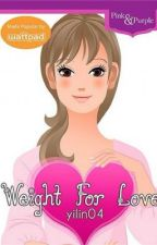 Weight for Love (PUBLISHED UNDER BOOKWARE) by yilin04