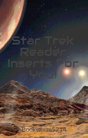Star Trek Reader Inserts For You!