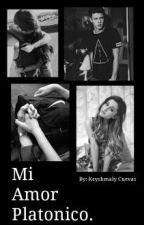 Mi Amor Platonico. by KeyshmalyCuevas