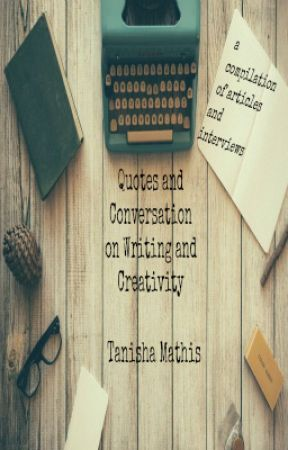 Quotes and Conversations on Writing and Creativity by sakurachica