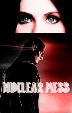 NUCLEAR MESS by revupyourharley
