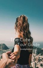 The Cute Tour Guide (Completed) (#Wattys2016) by lovelylianna