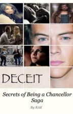 Secrets of Being a Chancellor Saga: Deceit Book Two by Allthings1d91