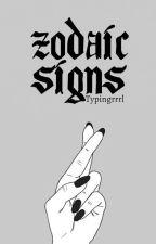 Zodiac Signs ✔ by Typingrrrl