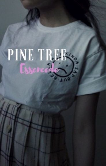 Pine Tree (Dipper x Reader) [COMPLETED]