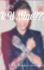 R U Mine?(A Ruby Rose fanfic) by StupidAlienHeadLIA