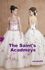 The Saint's Academys by sarahelf4