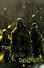 The Dread Doctors by torres_estefania
