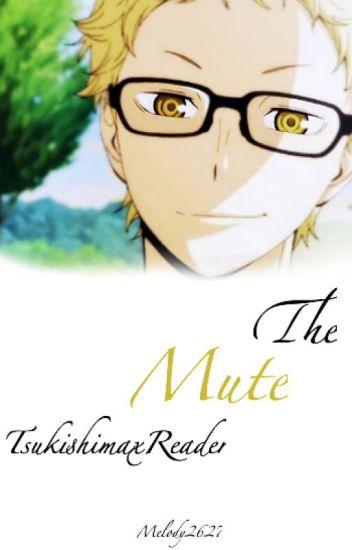 The Mute [TsukishimaxReader]