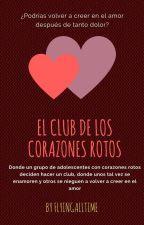 El club de los corazones rotos by flyingalltime