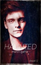 Haunted {Martin Garrix Fanfiction} by LindzK12