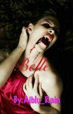 Belle (On Hold) by Ajblu_Rain