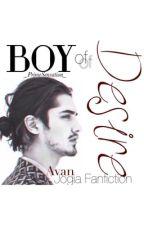 Boy of Desire (Avan Jogia Fanic) by _PrimeSensation_
