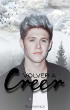 Volver A Creer ⚫ Niall Horan ⚫ by niallerismineok