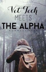 Vet Tech Meets The Alpha by MommaShifter