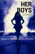 Her Boys (Sequel to The Silly Girl) by 1D_11403
