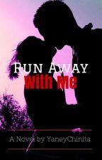 Run Away With Me by YaneyChinita
