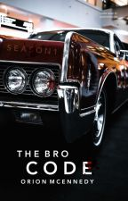 The Bro Code [SEASON 1] ✓ by queenofbel-air