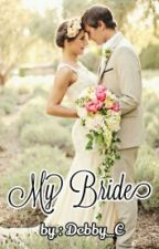 My Bride (Finished) by Debby_C