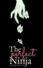 The Perfect Ninja | Naruto  by fan_girl57