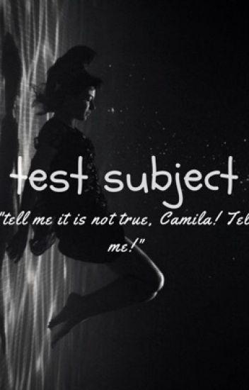 Test subject (Camren)