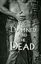 The Damned and the Dead by thedarkling