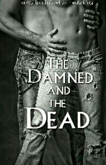The Damned and the Dead
