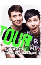 Tour without me || Dan and Phil by joeyggraceffaa