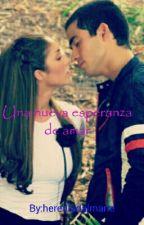 Una nueva esperanza de amar by camiladarylis