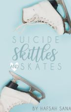 Suicide, Skittles and Skates [✓] by hafyouseenhaffy