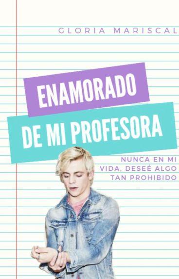 Enamorado De Mi Profesora (Editando)