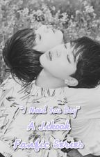 I Need U Boy (A Jikook Fanfic Series) by ILoveParkJimin1013